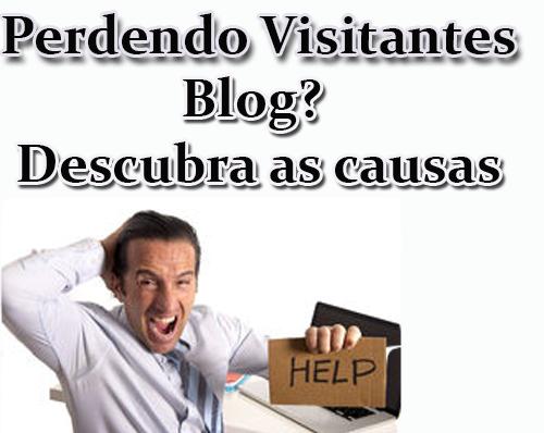 Seu blog esta perdendo visitantes?? Veja a causa!!