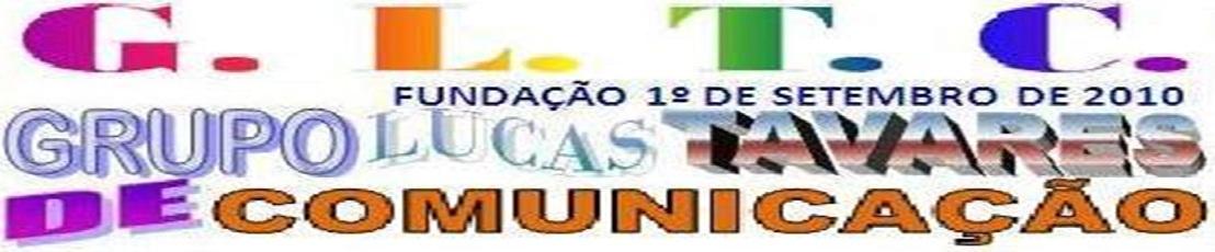 GRUPO LUCAS TAVARES DE COMUNICAÇÃO S.A.