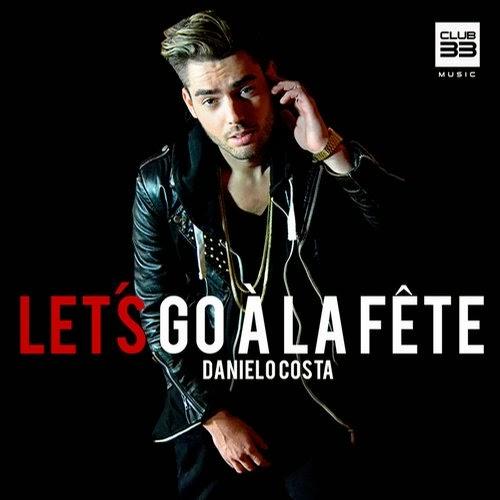 Danielo Costa - Let's Go à la Fête