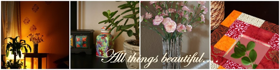 All things beautiful....