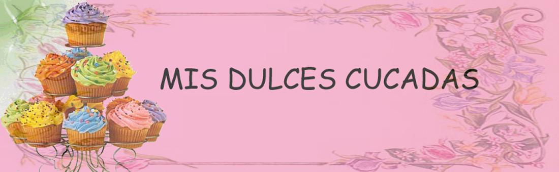 MIS DULCES CUCADAS