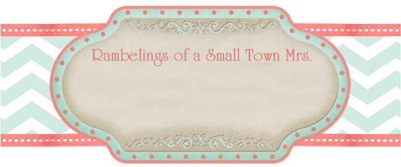 Ramblings of a Small Town Mrs.