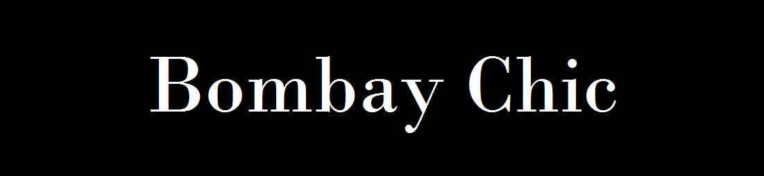 Bombay Chic