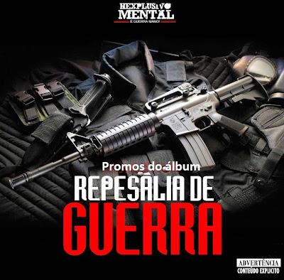 Hexplosivo Mental_Promos do àlbum Represália de Guerra