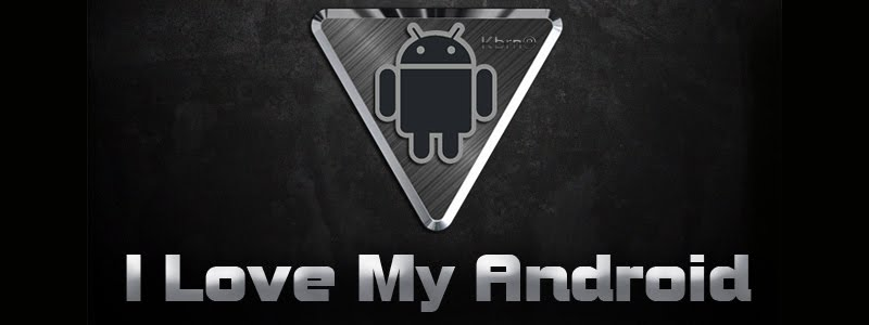 I Love My Android