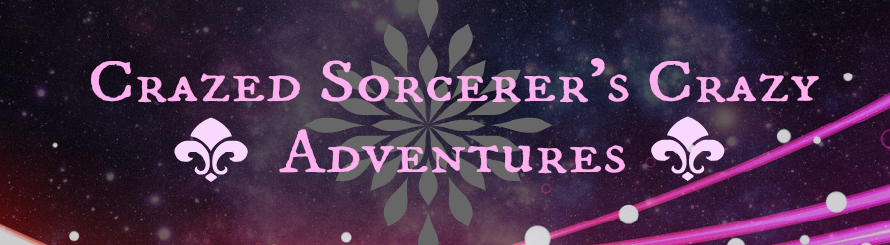 Crazed Sorcerer's Crazy Adventures