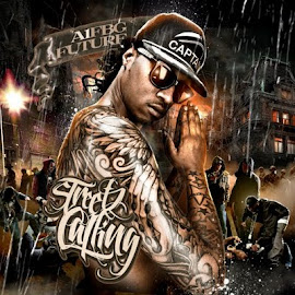 "MIXTAPE OF THE MONTH-September 2011- Future - ""Streetz is Callin"""