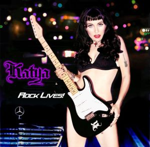 Katya - Rock Lives!