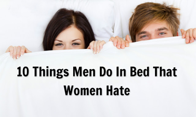 Things Men Do In Bed That Women Hate