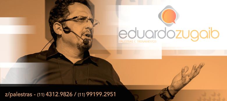 EDUARDO ZUGAIB - Palestrante / Comunicação e Motivação
