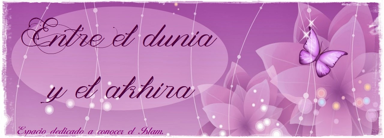 Entre el Dunya y el Akhera