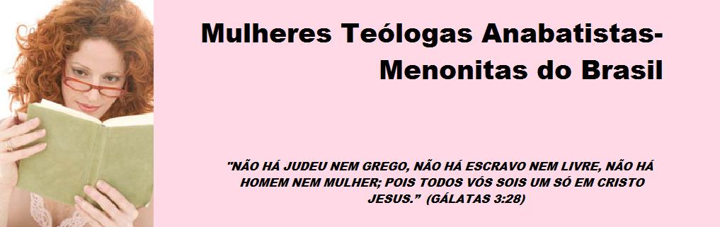 Mulheres Teólogas Anabatistas-Menonitas do Brasil