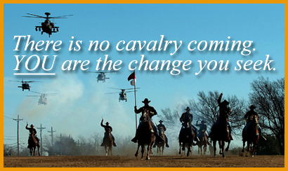 There is no cavalry coming