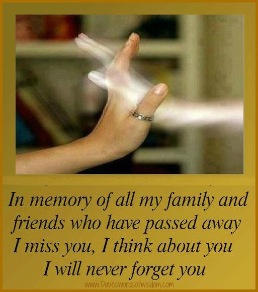 Daveswordsofwisdom.com: In Memory of Family & Friends