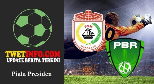 Prediksi PSM vs PBR Persipasi, Piala Presiden 04-09-2015