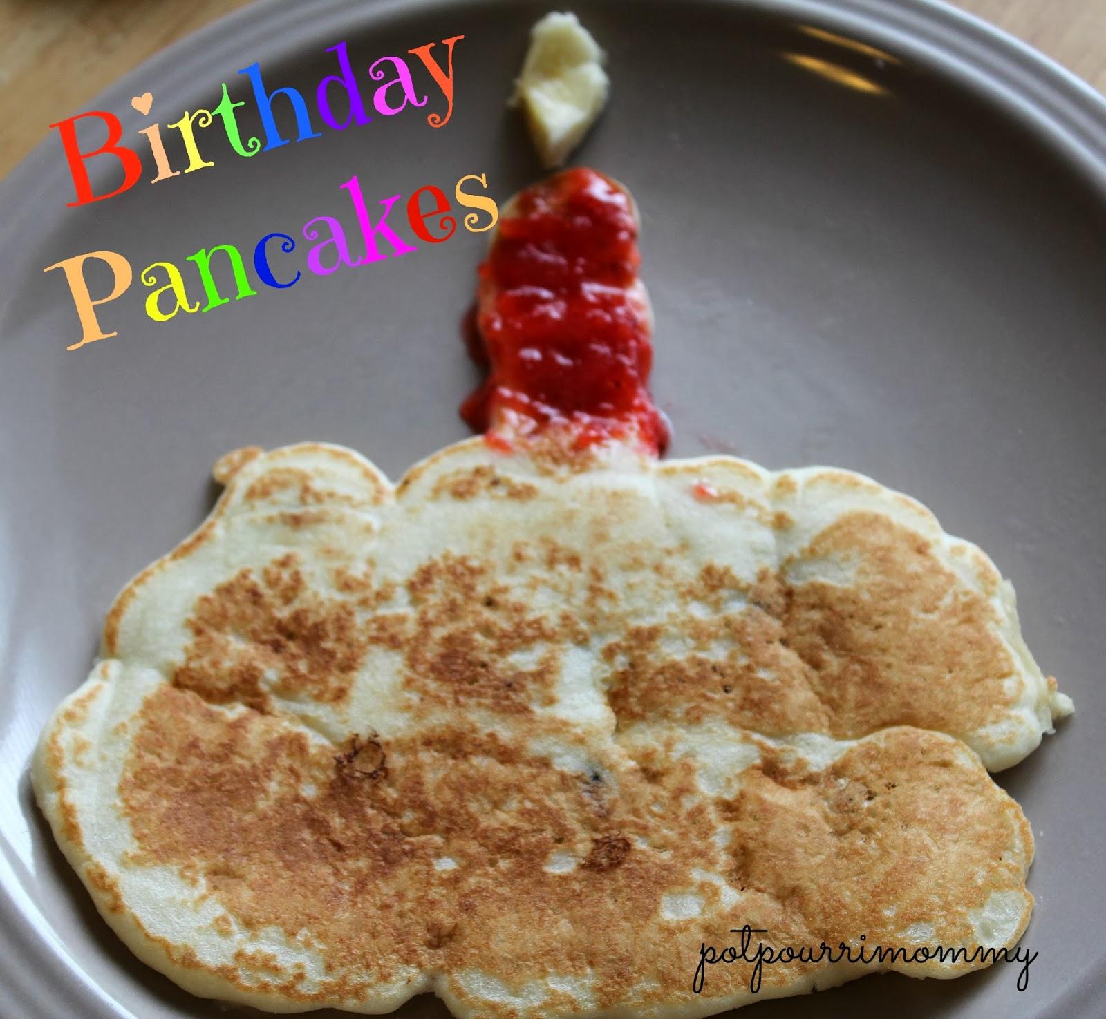 Potpourri Mommy: Birthday Pancakes