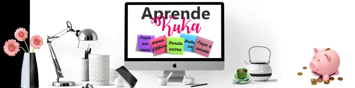Aprende Kuka - Aprenda e faça em casa ou na rede!