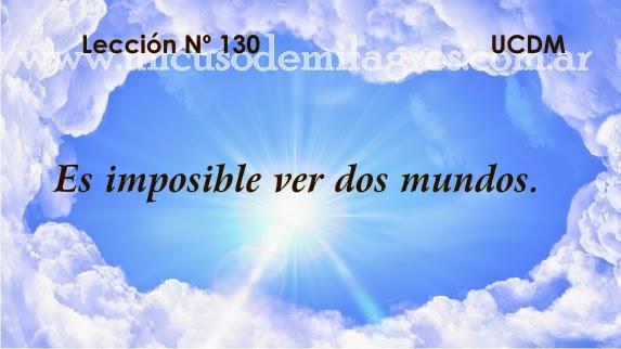 Leccion 130, Un Curso de Milagros