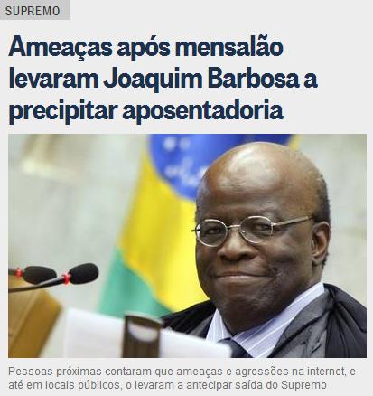 Ameaças após mensalão levaram Joaquim Barbosa a precipitar aposentadoria
