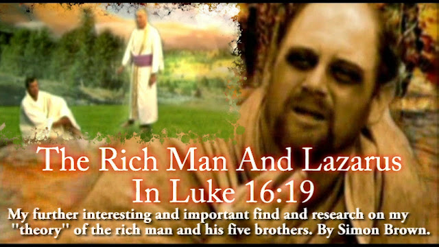 The Rich Man and Lazarus Luke 16:19. Commentary and ''theory'' by Simon Brown.