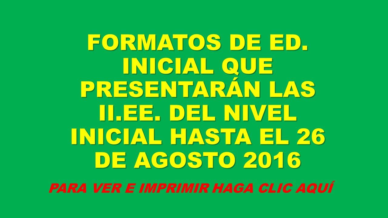 FORMATOS DE ED. INICIAL A PRESENTARSE ANTES DEL 26 AGOSTO 2016