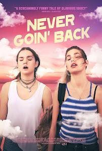 Never Goin' Back Poster