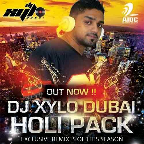 DJ XYLO DUBAI HOLI PACK 2015