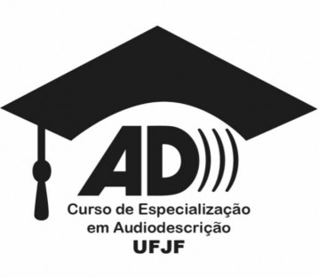 Curso de formação de especialistas em audiodescrição da Universidade Federal de Juiz de Fora