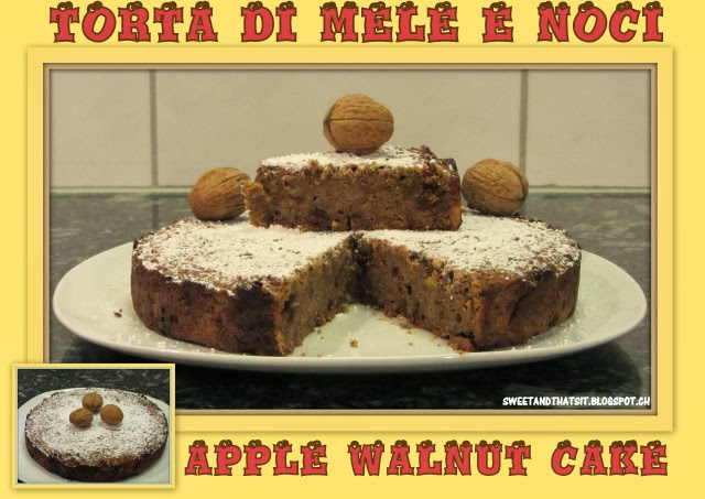 Sweet and That's it: Apple Walnut Cake - Torta alle Mele e Noci