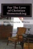 """""""For the Love of Christian Homemaking"""""""