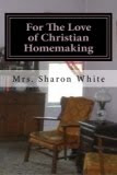 """For the Love of Christian Homemaking"""
