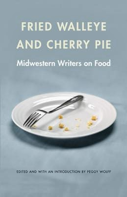 Fried Waleye and Cherry Pie edited by Peggy Wolff