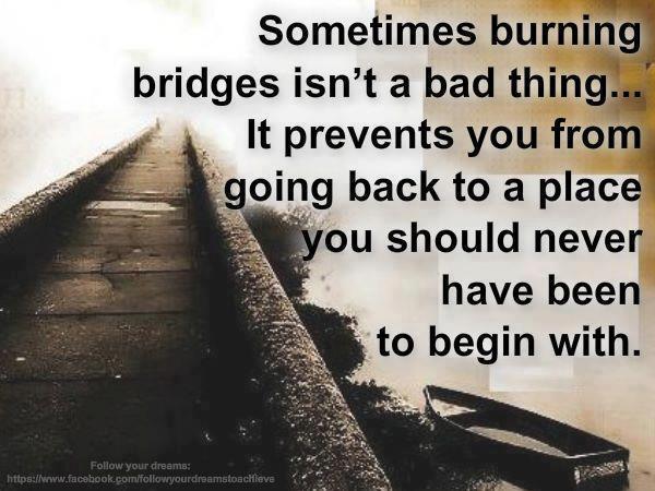 life inspiration quotes burning bridges inspirational quote