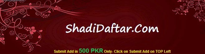 Advertise your Shadi Add on our Pakistani Matrimonial Website and get Instant contacts Worldwide.