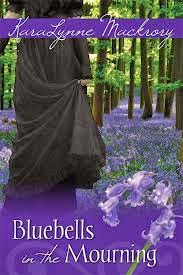 Book cover of Bluebells in the Mourning by Karalynne Mackrory