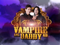 Watch Vampire ang Daddy Ko Pinoy TV Show Free Online.