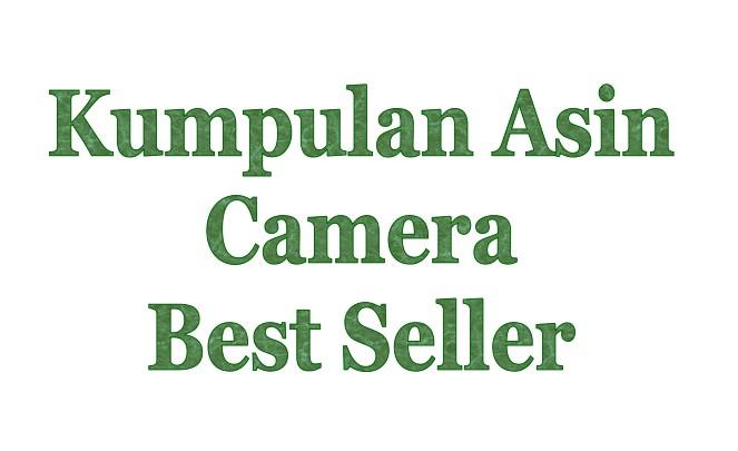 Kumpulan Asin Camera Best Seller
