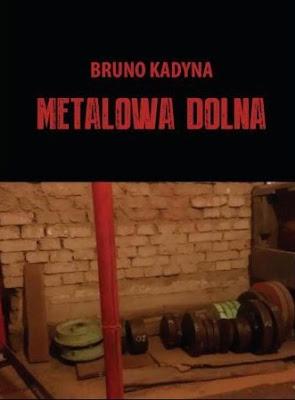 """""""Metalowa Dolna"""" - Bruno Kadyna"""