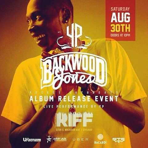 CHICAGO EVENT: YP BackWood Jones Release Show @ Riff Lounge (8/30)