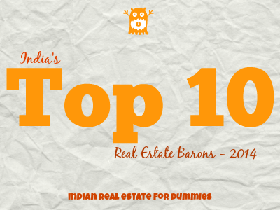 The Top 10 Property Barons of India - 2014 IREFD List