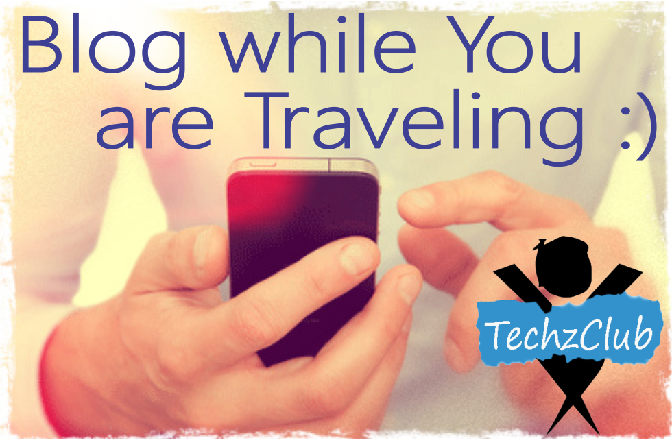Keep blogging with Mobile apps for Blog Management !