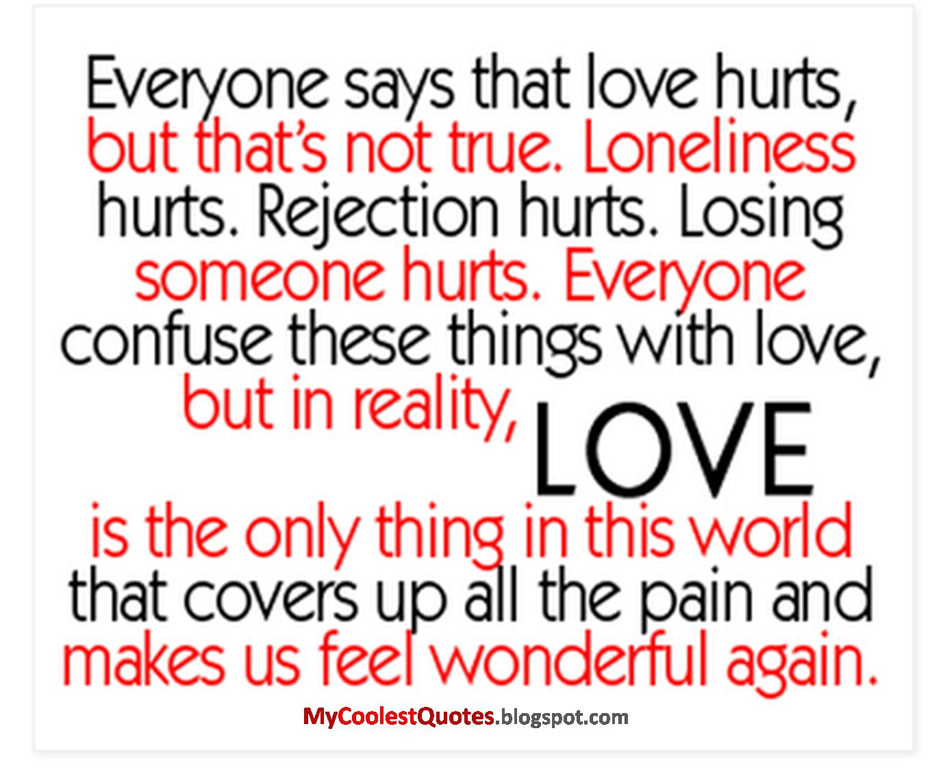 Everyone says that love hurts,