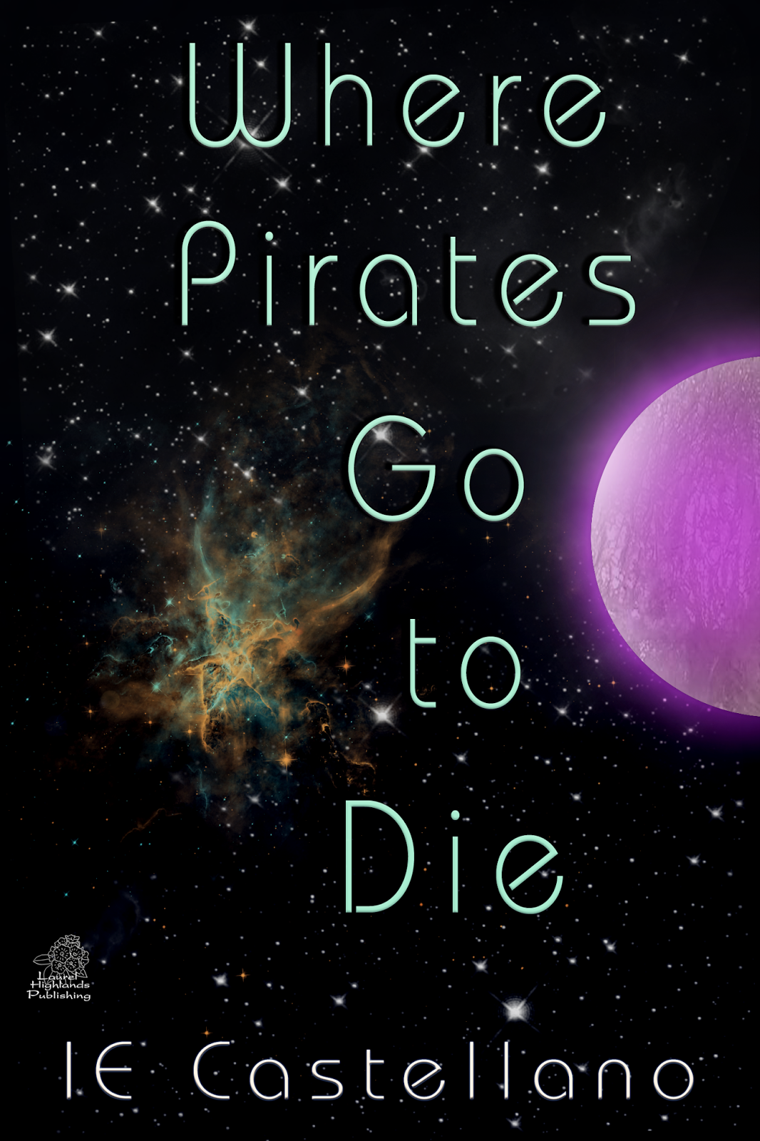 ebook cover for Where Pirates Go to Die by IE Castellano