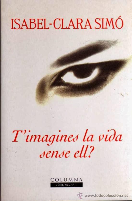 Isabel-Clara Simó, T'imagines la vida sense ell?