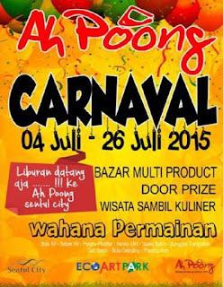 Ah Poong Carnaval 04 Juli - 26 Juli 2015