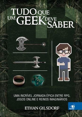 Tudo que um Geek deve Saber - Ethan Gilsdorf
