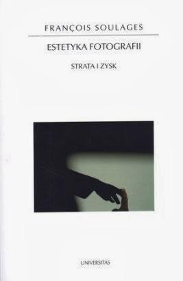 Estetyka fotografii. Strata i zysk - François Soulages