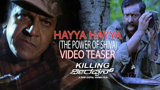 Hayya Hayya Video Teaser __ Killing Veerappan __ Shivaraj Kumar, Sandeep, Parul, Yagna