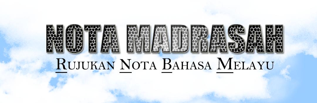 Nota Madrasah | Nota-Nota Rujukan Berbahasa Malaysia .
