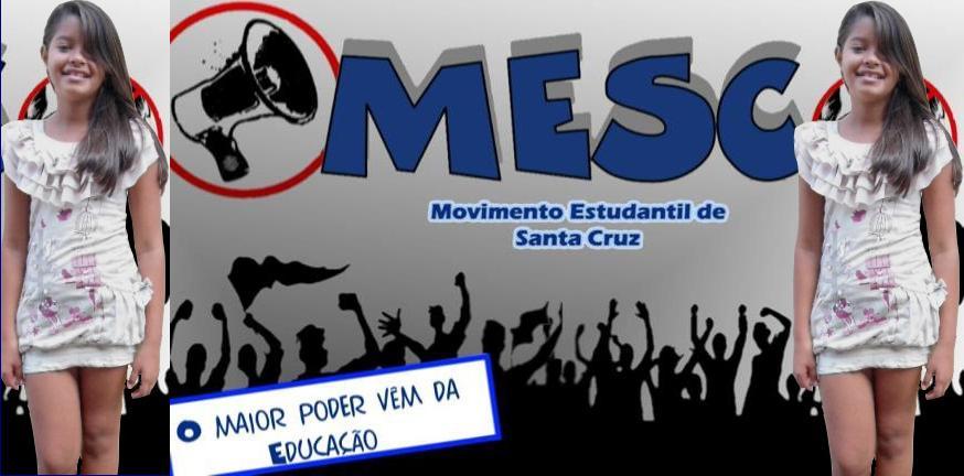 MESC-MOVIMENTO ESTUDANTIL DE SANTA CRUZ